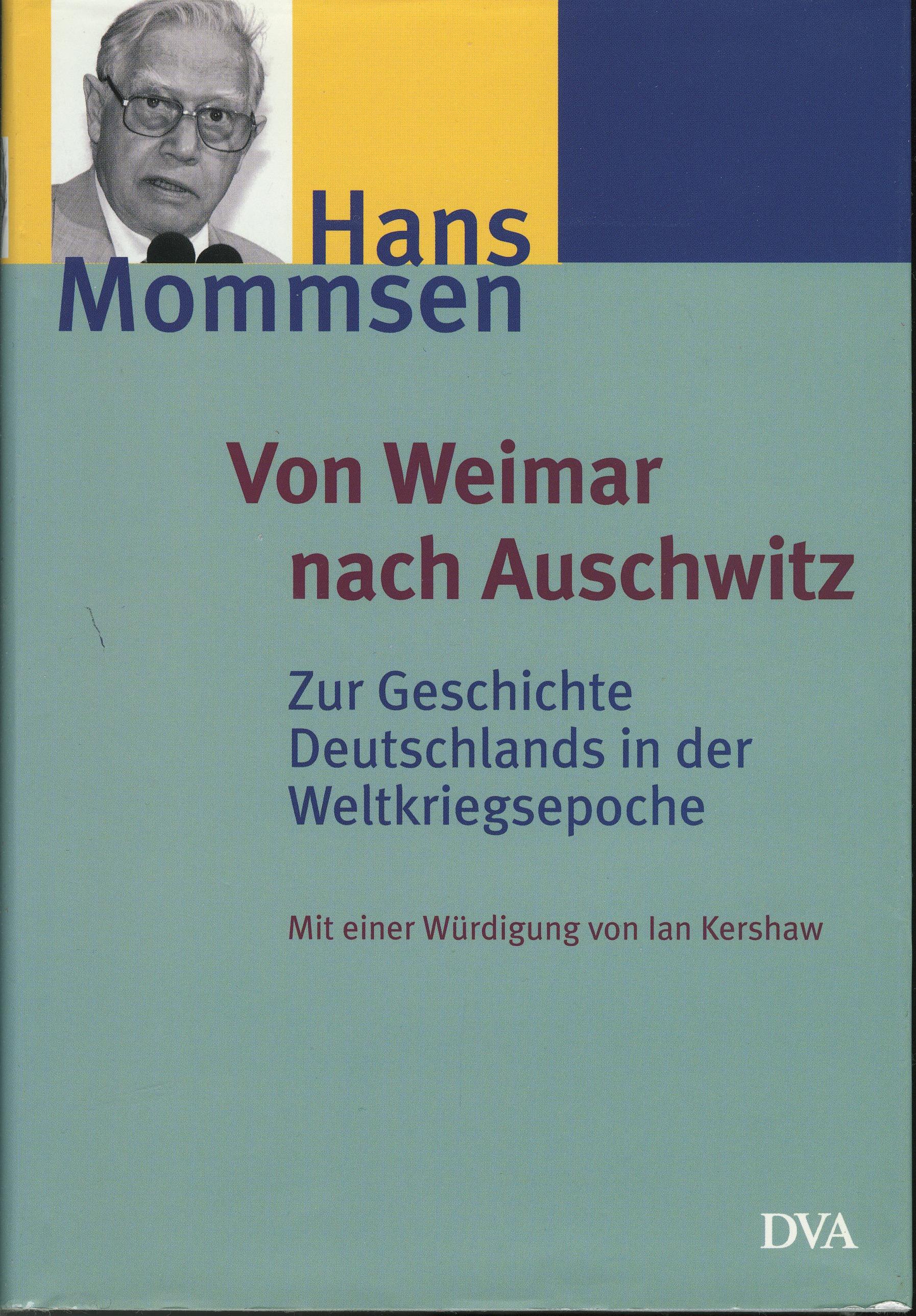 From Weimar to Auschwitz : Essays in German History by Hans Mommsen (1991, Hardcover)